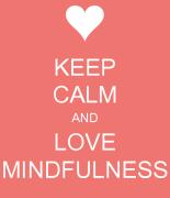 keep-calm-and-love-mindfulness-1